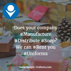 Does your company #Manufacture #Distribute #Soap? We can #Rent you #Uniforms #Shirts #Pants #Aprons #Smocks