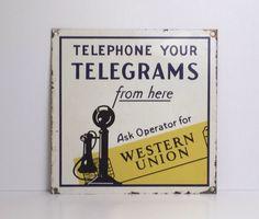 Vintage Western Union Sign - Telephone Sign - Telegram Sign by oldmissionroad on Etsy https://www.etsy.com/listing/230388313/vintage-western-union-sign-telephone