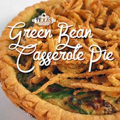 Green Bean Casserole Pie recipe