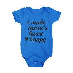 This cute I Make Nana's Heart Happyonesieis perfect for your special little one.