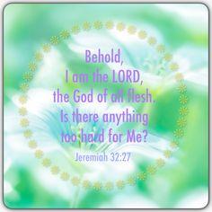 Jeremiah 32:27 Biblical Quotes, Bible Verses Quotes, Bible Scriptures, Inspirational Quotes About Change, Change Quotes, Faith Scripture, Godly Man, Philippians 4