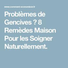 Problèmes de Gencives ? 8 Remèdes Maison Pour les Soigner Naturellement.