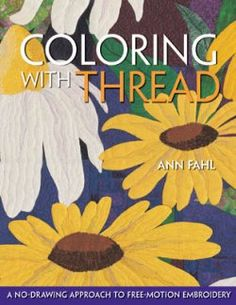 Coloring With Thread. Another Ann Fahl favorite of mine.