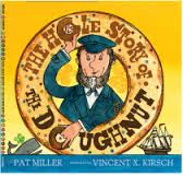 """How """"sinkers"""" became """"holey cakes"""" and took over the world, or at least a lot of breakfasts and snacks. The true story -- and some attempted embellishments. Just one of many kids' books reviewed at www.infodad.com. Direct link: http://transcentury.blogspot.com/2016/04/oddities-of-this-and-that.html"""
