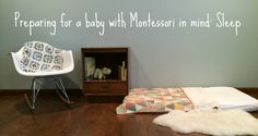 This post is one in a series of posts called Preparing for a baby with Montessori in mind (link to original post). This post in particular will focus on preparing a place to sleep for the baby. It's...