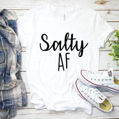 Salty AF Graphic T-Shirt, Sassy Graphic Tee, Unisex T-Shirt, Funny Graphic T-Shirts