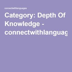 Category: Depth Of Knowledge - connectwithlanguages