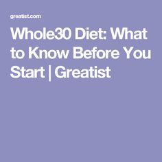Whole30 Diet: What to Know Before You Start | Greatist