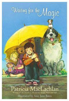 Waiting for the Magic by Patricia MacLachlan (2014-2015 Iowa Children's Choice Award)
