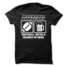 FOOTBALL (US) WITH A CHANCE OF BEER t shirts and hoodies