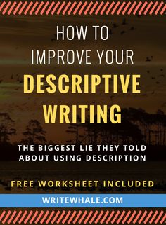 Improve descriptions in your writing. Click through for a free worksheet. The biggest misconception about descriptive writing. Writing tips | descriptive writing | writing worksheets | how to write descriptions