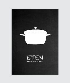 """Zwart wit poster speciaal voor in de keuken! """"Eten wat de pot schaft"""" is verkrijgbaar vanaf 11.95! Kijk snel op homemadeposter.nl"""