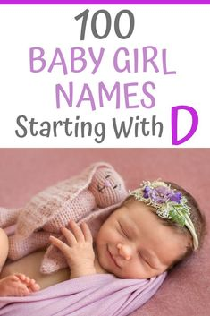 Still looking for that perfect name for your beautiful baby girl? Here we have a lovely collection of one hundred names for girls that begin with the letter D...#babynames #babynameideas #girlsnames #babygirlsnames #namesstartingwithd