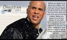 Cory Booker - Mayor of Newark NJ--words we should all live by