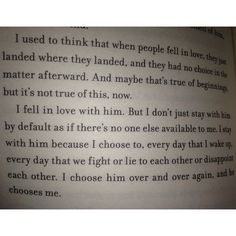 When I read this it struck a chord with me, love isn't always easy, and you will disappoint and hurt each other, but making the choice to work at it, repair the damage and stay together is what shows the strength in a relationship.