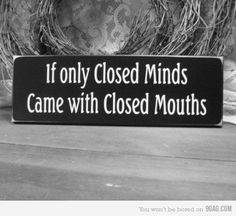 "Pass it on...maybe it will get to ""that"" closed minded person=) I know a few...too many!!"