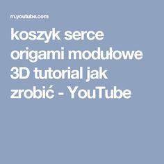 Koszyk Serce Origami Modulowe 3D Tutorial Jak Zrobic