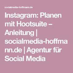 Instagram: Planen mit Hootsuite – Anleitung   socialmedia-hoffmann.de   Agentur für Social Media