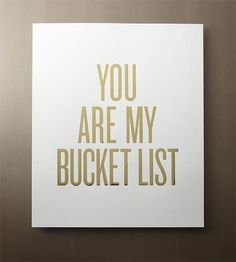 You Are My Bucket List Print by Read Between The Lines