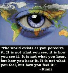 Rumi ...as you perceive it.