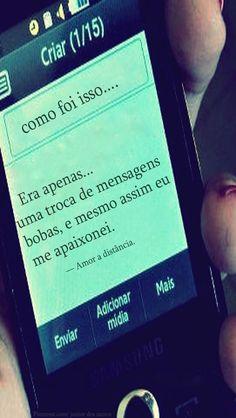 """""""Era apenas uma troca de mensagens bobas, e mesmo assim eu me apaixonei."""" — Amor a distância. http://www.pinterest.com/dossantos0445/as-mil-palavras-i-love-you/"""