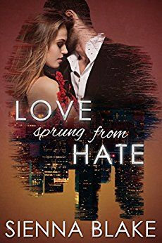 Love Sprung From Hate - http://www.justkindlebooks.com/love-sprung-hate/