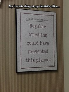 My Favorite Thing At The Dental Office