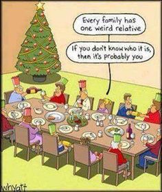one+weird+relative+funny+family+quotes+funny+quotes+humor+christmas+christmas+quotes+christmas+quote+christmas+humor guess that means it's me Christmas Jokes, Christmas Cartoons, Christmas Greetings, Christmas Fun, Holiday Fun, Christmas Pictures, Holiday Ideas, Christmas Comics, Christmas Sayings
