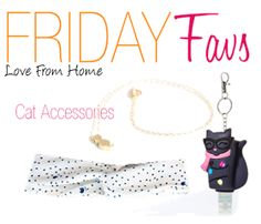 L♥ve From Home: Friday Favs: Cat Accessories