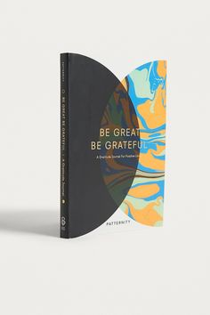 Be Great, Be Grateful: A Gratitude Journal for Positive Living By Patternity | Urban Outfitters