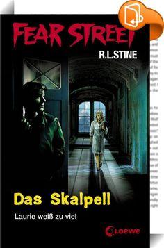 Fear Street 5 - Das Skalpell    ::  Im Shadyside Krankenhaus wird etwas vertuscht. Da ist sich Laurie ganz sicher. Warum hat der kleine Toby auf der Kinderstation so viel Angst? Und wieso wird er ganz überstürzt abgeholt? Außer Laurie scheint das offenbar niemand merkwürdig zu finden. Doch dann passiert etwas Schreckliches. Schlagartig wird Laurie klar, dass sie zu viel weiß ...   Der Horror-Klassiker endlich auch als eBook! Mit dem Grauen in der Fear Street sorgt Bestsellerautor R. L....