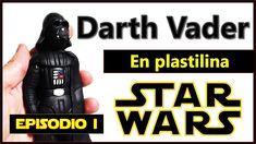 Cómo hacer a Darth Vader de plastilina I / Star Wars
