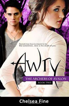 Awry (Archers of Avalon, Book Two) by Chelsea Fine http://www.amazon.com/dp/0615661157/ref=cm_sw_r_pi_dp_h7Cfwb1KAXMDD