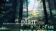 God has a plan... Jeremiah 29:11