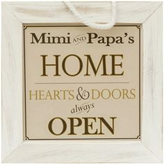 Mimi and Papa's Home Sign - Need a sign that reads Mimi and Poppie's