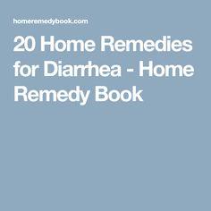 20 Home Remedies for Diarrhea - Home Remedy Book #HomeRemedyForDiarrhea