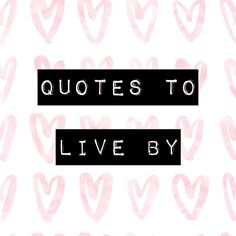 Quotes to live by – As seen on Jean