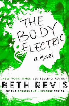 If you didn't know, Beth Revis, science-fiction author extraordinaire, has a new book releasing soon: THE BODY ELECTRIC. And I was very lucky to have been chosen to design the cover for it! Ya Books, Books To Read, Any Book, This Book, Thing 1, Across The Universe, Body Electric, Bestselling Author, Book Reviews