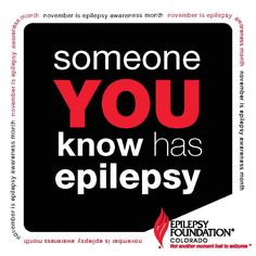 Someone you know has epilepsy.
