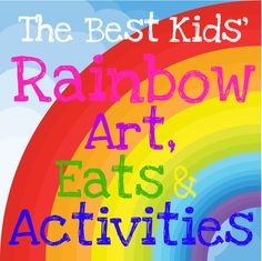 Rainbow Inspired Recipes, Crafts & Activities for Kids