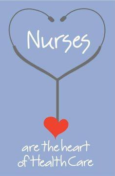 Nurses are the heart of healthcare