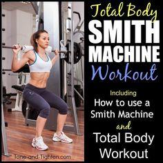 Total Body Smith Machine Workout – How To Use A Smith Machine