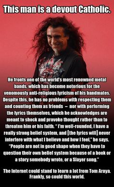 Tom Araya of Slayer is a devout Catholic. As someone who's pretty religious myself but absolutely digs stuff like Norwegian black and brutal Swedish death, Tom is seriously an inspiration to me ^. Heavy Metal Music, Heavy Metal Bands, Hard Rock, Music Is Life, My Music, Tom Araya, Metal Meme, Thrash Metal, Forever