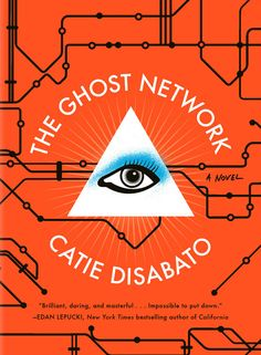 The Ghost Network by Catie Disabato   34 Of The Most Beautiful Book Covers Of 2015
