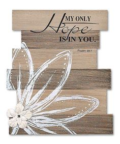 Love this 'My Only Hope Is in You' Wood Sign on #zulily! #zulilyfinds