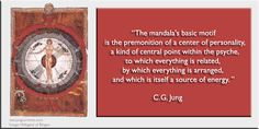 """C.G. Jung: """"The mandala's basic motif is the premonition of a center of personality…."""""""