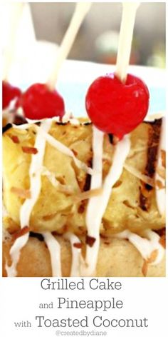 Grilled Cake and Pineapple with toasted Coconut @createdbydiane
