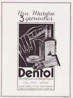 Dentol. [Histoire de l'odontologie et de la dentisterie : https://www.pinterest.com/mediamed/odontology-dentistry-oldies/].