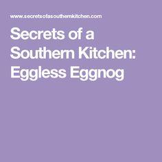 Secrets of a Southern Kitchen: Eggless Eggnog