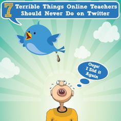 7 Terrible Things Which Online Teachers Should Never Do on Twitter